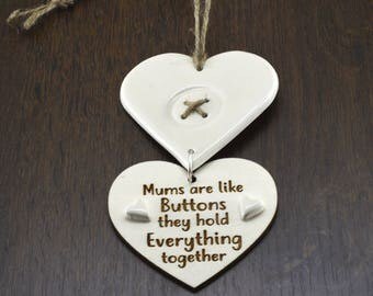 Mums Are like Buttons They Hold Everything Together Ceramic Handmade Wooden Heart Mothers Day