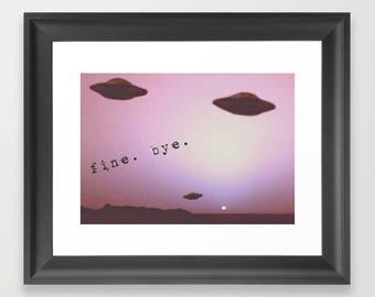 """Digital Download Fine Art Alien Collage """"Fine. Bye""""."""