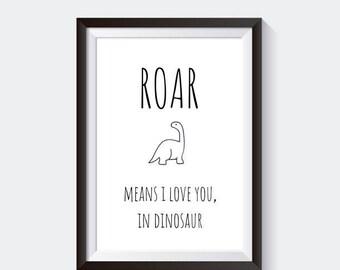 ROAR means I love you, I love you, dinosaur, roar, baby printable, baby art work, wall art, modern nursery, black and white, boy,boy nursery