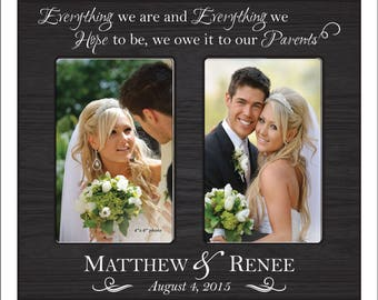 "Personalized Parents Wedding Gift, ""Everything we are, and Everything we hope to be, we owe to our parents"" Parents Wedding Gift Photo Frame"