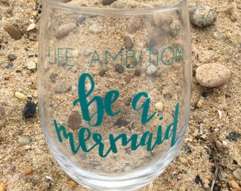 Life Ambition Be a Mermaid Wine Glass // Funny Wine Glasses // Stemless Wine Glass // Custom Wine Glass // Free Personalization