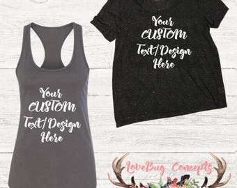 Custom Tank or Tshirt - Request Custom Text/Design!!