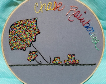 """Chase Rainbows-Hand Embroidered Hoop Art 8"""""""