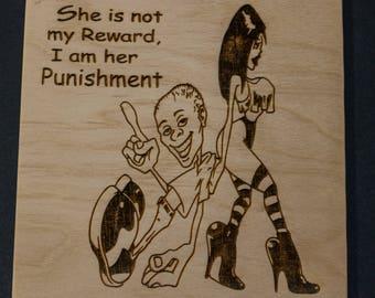 I am Her Punishment Laser Engraved Birch Wood Plaque 5 1/2 x 5 1/2