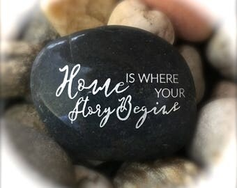 Home Is Where Your Story Begins ~ Engraved Inspirational Rock