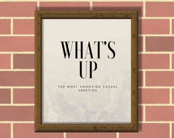 Funny wall art. What's Up. Print Instant Download. Printable PDF Wall Art. Typography Poster, Modern wall art.