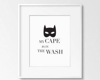 My Cape is in the Wash Nursery Printable Art, 8x10, 4:5 Ratio, Modern Wall Art, Instant Download, Digital Print Printable Art