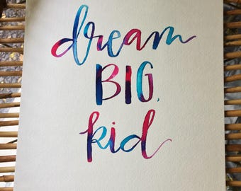 D R E A M Dream Big, Kid