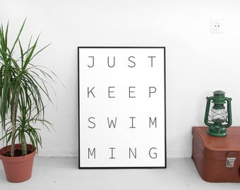 Just Keep Swimming Print, Black and White Print, Inspirational Quotes, Motivational Quotes, Digital Download, Printable Art, Typography