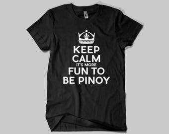 Keep Calm It's Fun To Be Pinoy Shirt