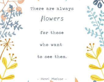 Mini Poster A4 with quote Henri Matisse ' Thera are always flowers for those who want to see them. '