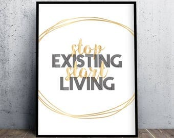 """Printable Wall Art - """"Stop Existing Start living"""" - Instant Download"""