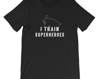 Fitness Gift Idea - I Train Superheroes | Fitness Motvation | Trainer Shirt | Funny Workout Shirt | Fitness Singles | Funny Gym Shirt
