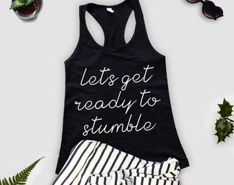Let's Get Ready to Stumble, Bachelorette Party Shirts, Bachelorette Party Fitted Racerback Tank Top, Bachelorette Party Shirts