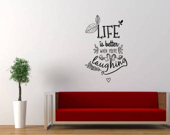 Life is Better when your Laughing Quote Wall Decal Sticker