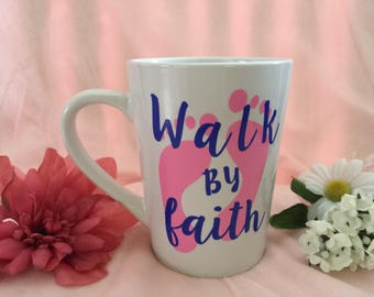 Personalized Coffee Mug - Custom Mug - Personalized Gift - Jesus Mug - Walk by Faith