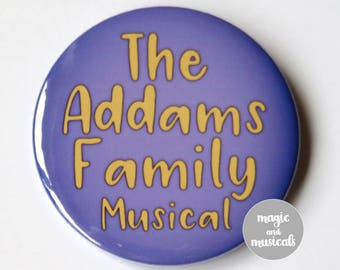 The Addams Family Musical inspired badge/button/pin or magnet