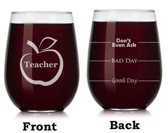 Teacher Wine Glass Stemless or Stemmed Funny Fill Lines Good Bay Day Don't Even Ask