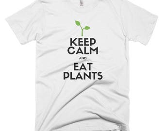 Keep Calm and Eat Plants Short-Sleeve T-Shirt