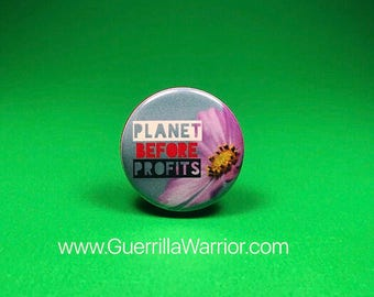 Planet Before Profits (1.25 inch pinback button)
