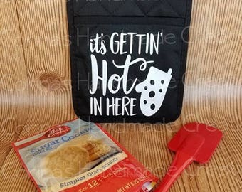 It's Getting Hot In Here Pot Holder