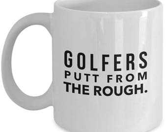 Golfers putt from the rough funny coffee mug / golf gift for dad, husband, brother