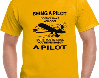 Being A Pilot T Shirt