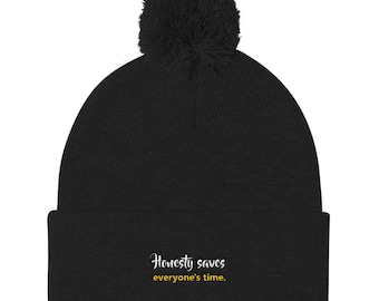 Honesty Saves Everyone's Time Pom Pom Knit Cap