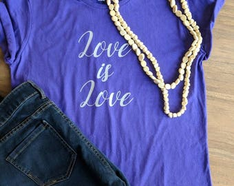 Love is love women's tshirt, positive message, love, be kind, courage