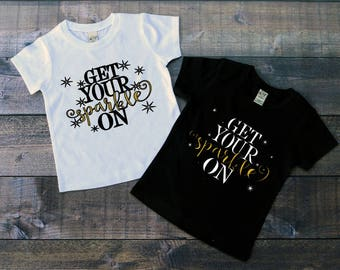 Children's New Year's 2018 Tee Shirt, Get Your Sparkle On, New Year's Eve T-Shirt, Girls, Black or White Tee, Infants, Toddler, Youth Tee