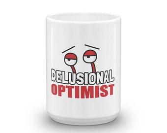 Coffee Mug - Delusional Optimist - Fun,witty,sarcastic,humorous-laugh