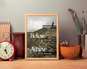 Imagine,Believe and Achieve - Motivational Print - Instant Download