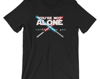 You're Not Alone, Neither Are You Rebel Empire T-Shirt