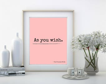 As You Wish - The Princess Bride - Love, Romance, Frame, Poster, Picture, Wall Art, printable, download, digital, Quote