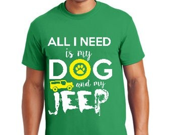 All I Need is my DOG and my JEEP Tshirt, Jeep Shirts, Dog Lover Shirt, Animal Lover Shirt, Jeep Shirts Women, Dog Lover Shirt