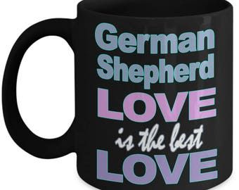 German Shepherd Mug - German Shepherd Gift - Dog Owner Gift - Black Ceramic Coffee Tea Cup 11 oz 15 oz