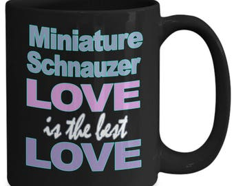 Miniature Schnauzer Mug - Mini Schnauzer Gift - Schnauzers Lover Owner Gifts - Black White Ceramic Coffee Tea Cup 11 oz 15 oz