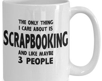 Gift For Scrapbooker - Scrapbooking Mug - Funny Scrapbooking - Scrapbookers Gift - Scrapbookers Gifts - Coffee Tea Cup White Ceramic 15oz