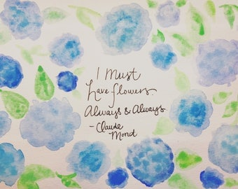 I Must Have Flowers Watercolor