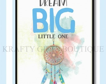 Dream big little one wall art,instant download,print from home,nursery decor,dream catcher wall art,children's wall art,nursery print,baby