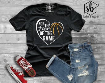Basetball For the love of the game | Basketball | Hoop Life | Basketball Babes | Ballers | Baller Babes |  Moms shirts |