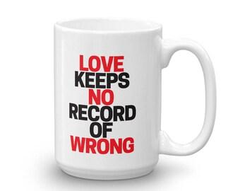 LOVE Keeps no record of wrong - Mug made in the USA