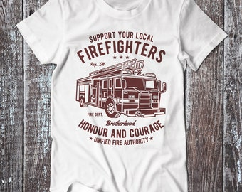 Support The Local Firefighters , Firefighters Tee , Graphic T-shirt , Fire Department Shirt