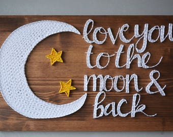 String Art Moon I Love You to the Moon and Back Nursery Wall Hanging Moon and Back Sign Wood Gifts For Husband Wood Gifts For Wife Wall Art