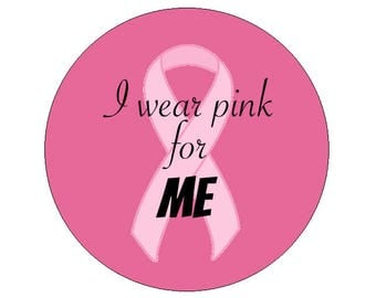 Breast Cancer Walk Pin - I Wear Pink for Me