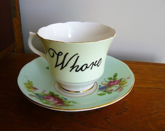 Whore hand painted vintage bone china teacup and saucer mismatched set recycled humor boys and girls teatime party  SALE