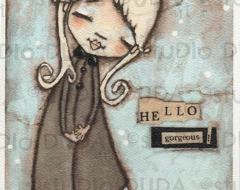 Print of my Original Whimsical Girl Art Mixed Media Painting - Hello Gorgeous