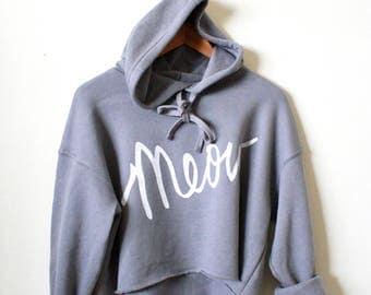 Meow- Cat Sweatshirt- Meow Shirt- Cat Lover- Crop Fleece Hoodie. MADE TO ORDER