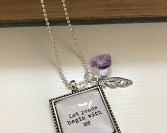 Let peace begin with me quote necklace