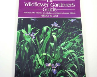 The Wildflower Gardener's Guide Vintage 1980s Guide Book by Henry W. Art